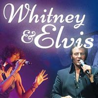 A Tribute to WHITNEY & ELVIS Dinnershow